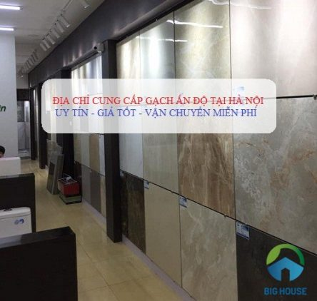 Mua gạch Ấn Độ tại Hà Nội ở đâu uy tín, giá tốt, đảm bảo chính hãng?