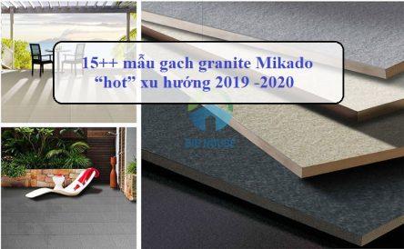 15++ mẫu gạch granite Mikado đẹp – xu hướng 2019 – 2020