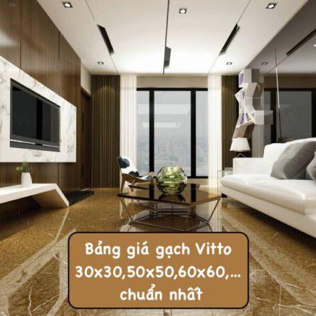 Báo giá gạch Vitto: 30×30, 30×60, 60×60, 80×80,… chuẩn nhất 2021